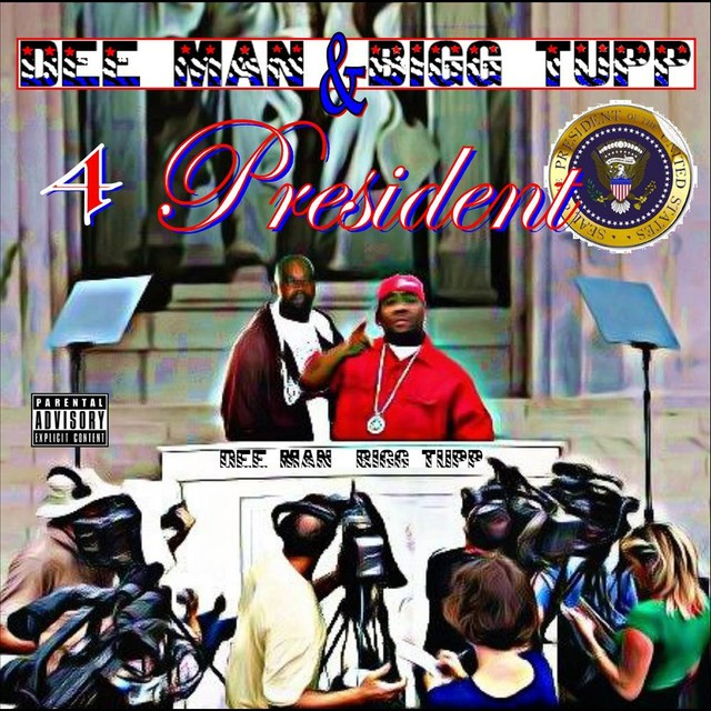 Bigg Tupp & Dee Man – Dee Man & Bigg Tupp 4 President