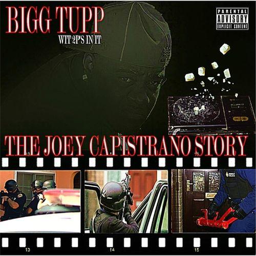 Bigg Tupp Wit 2p's In It – The Joey Capistrano Story