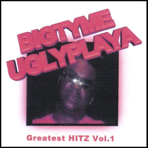 Bigtyme Ugly Playa – Greatest Hits Vol.1