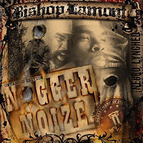 Bishop Lamont – Nigger Noize