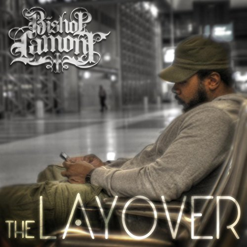 Bishop Lamont – The Layover