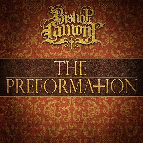 Bishop Lamont – The Preformation
