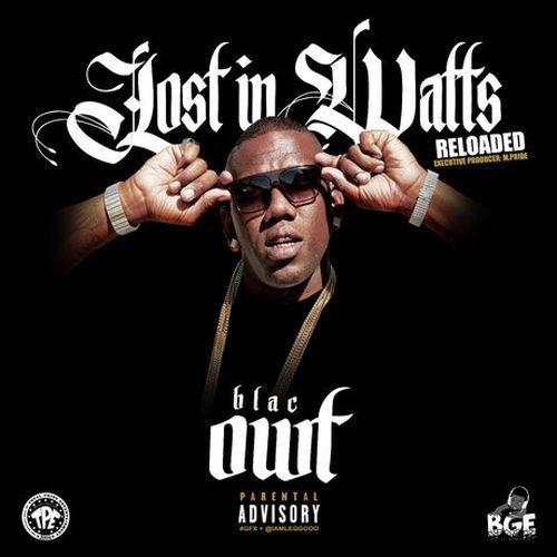 Blac Owt – Lost In Watts Reloaded