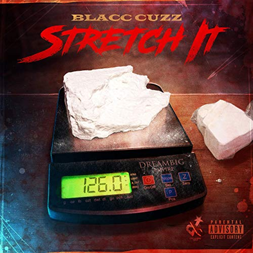 Blacc Cuzz – Stretch It