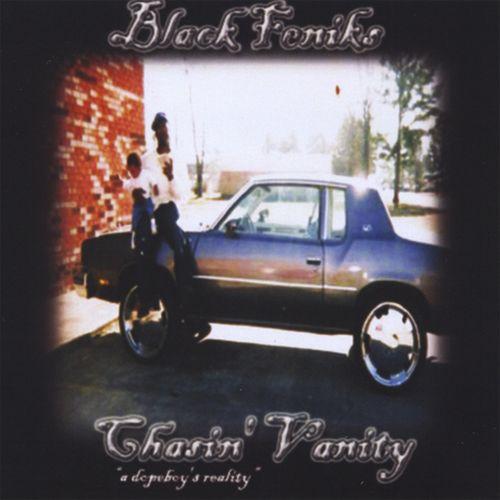 Black Feniks - Chasin' Vanity
