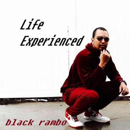 Black Rambo – Life Experienced