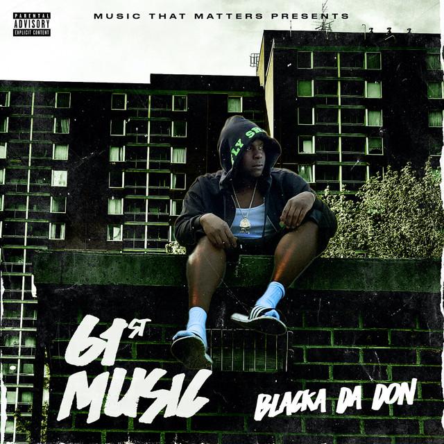 Blacka Da Don – 61st Music
