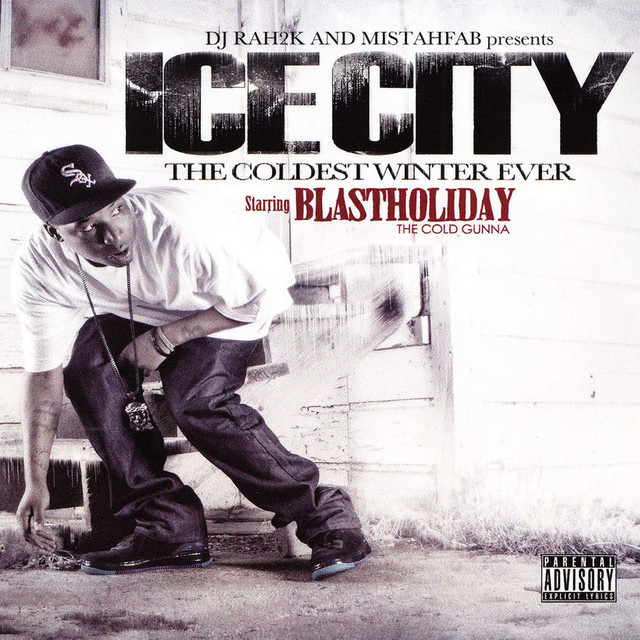 Blast Holiday – DJ Rah2k & Mistah F.A.B. Presents: Ice City – The Coldest Winter Ever