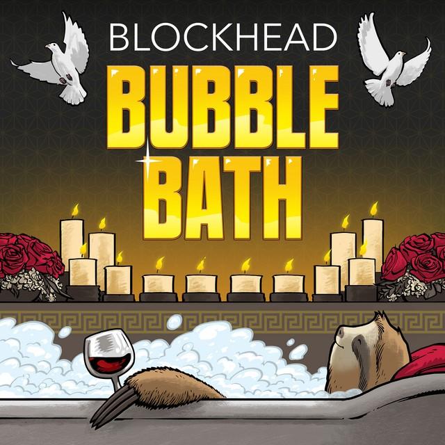 Blockhead – Bubble Bath