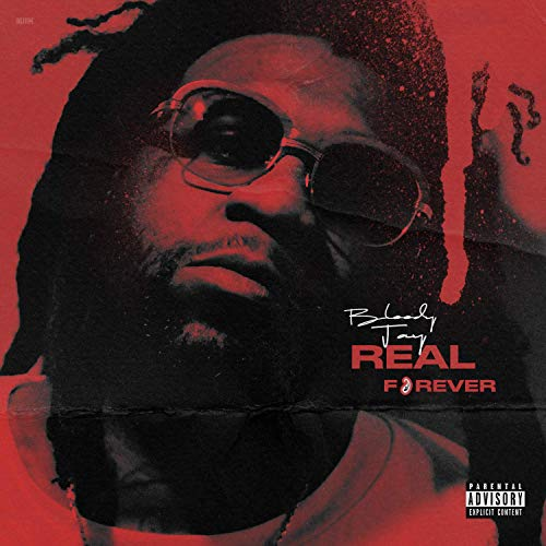 Bloody Jay – Real Forever