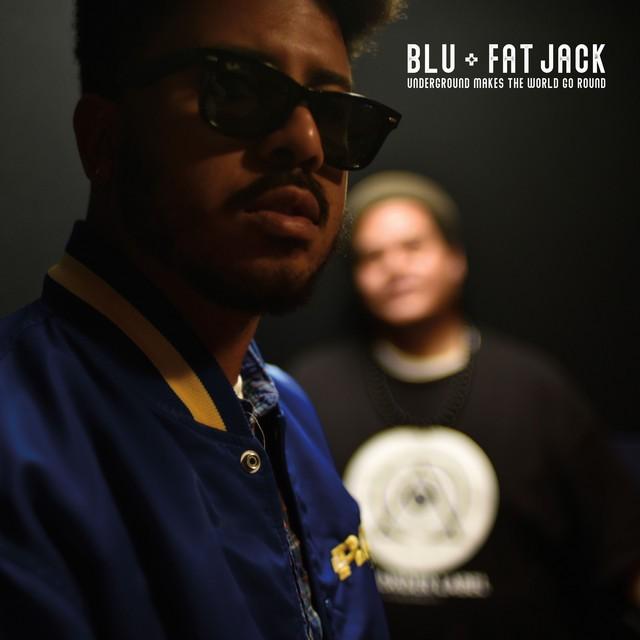 Blu & Fat Jack – Underground Makes The World Go Round