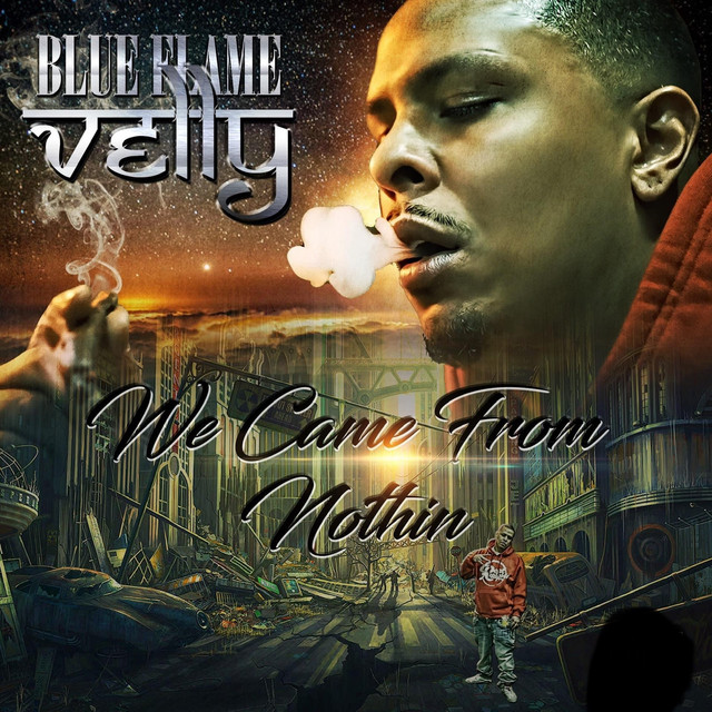 Blueflame Velly – We Came From Nothin