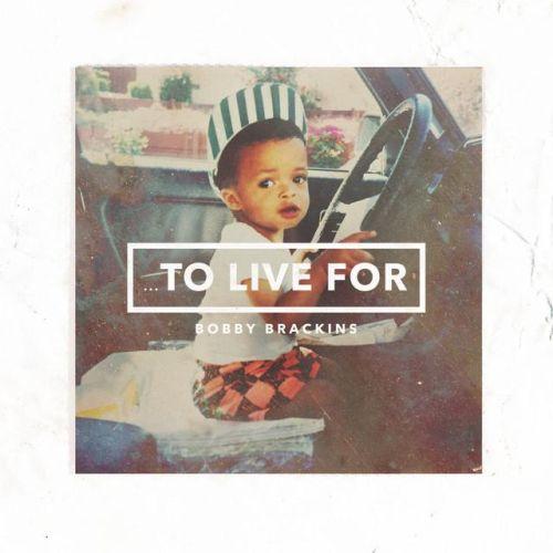 Bobby Brackins – To Live For