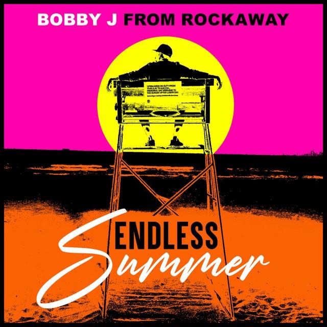 Bobby J From Rockaway – Endless Summer