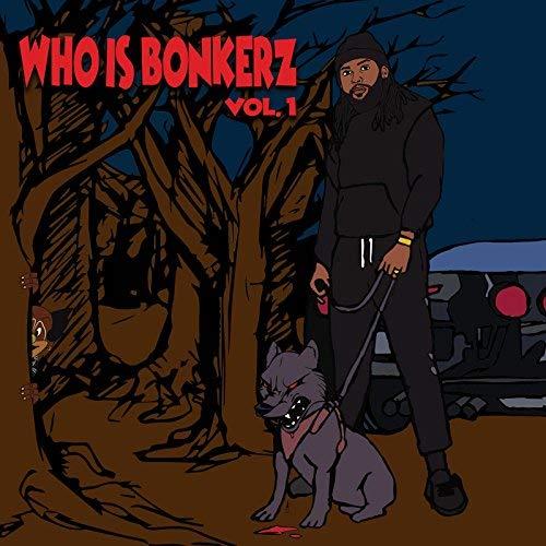 Bonkerz – Who Is Bonkerz, Vol. 1