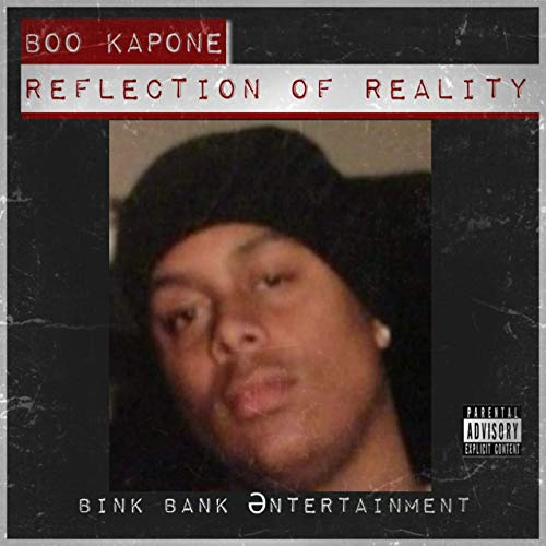 Boo Kapone – Reflection Of Reality