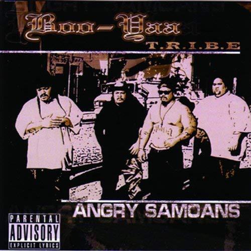 Boo-Yaa T.R.I.B.E. – Angry Samoans