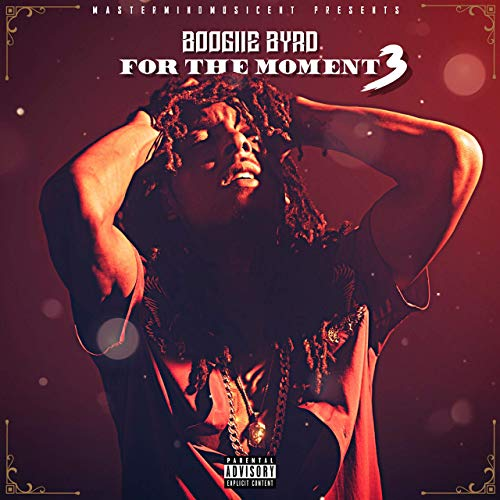 Boogiie Byrd – For The Moment 3