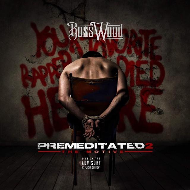 """Boss Wood – Premeditated 2 """"The Motive"""""""