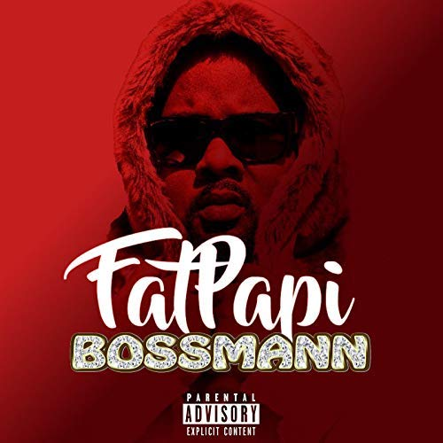 Bossmann – Fat Papi