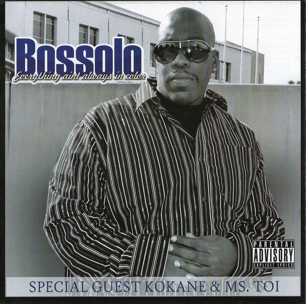 Bossolo – Everything Ain't Always In Color