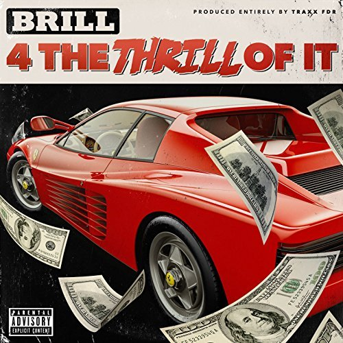 Brill 4 The Thrill – 4 The Thrill Of It