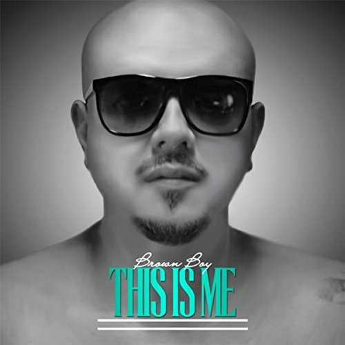 Brown Boy – This Is Me