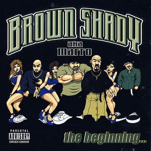Brown Shady Aka Marro – The Beginning