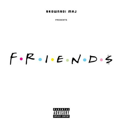 Brownboi Maj – Friend$