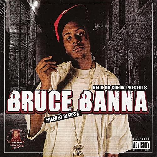 Bruce Banna – Keak Da Sneak Presents: Bruce Banna