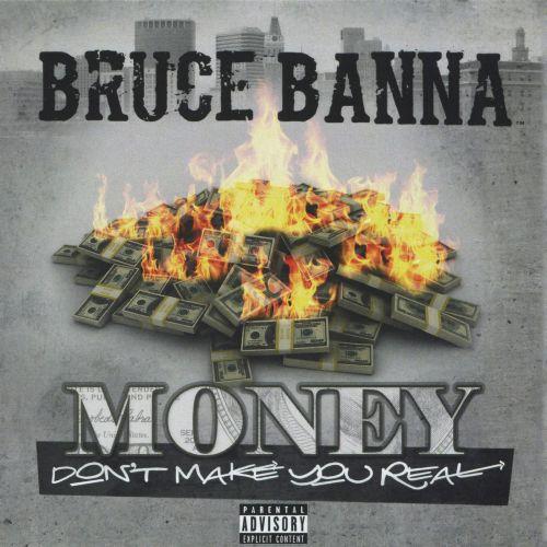 Bruce Banna – Money Don't Make You Real