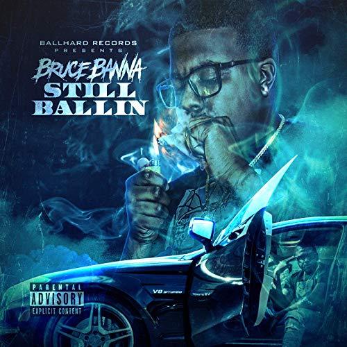 Bruce Banna – Still Ballin