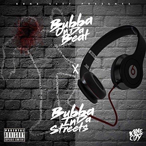 Bubbamadethebeat – Bubbaindastreets