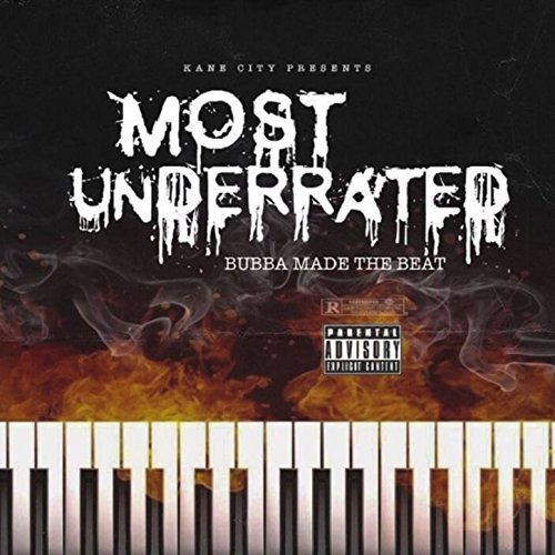 Bubbamadethebeat – Most Underrated