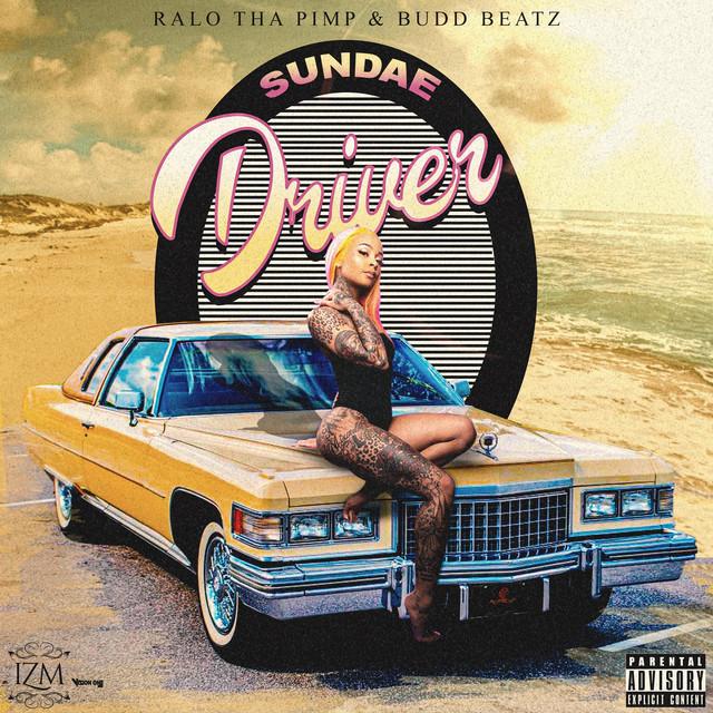 BuddBeatz & Ralo Tha Pimp – Sundae Driver