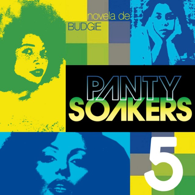 Budgie – Panty Soakers 5