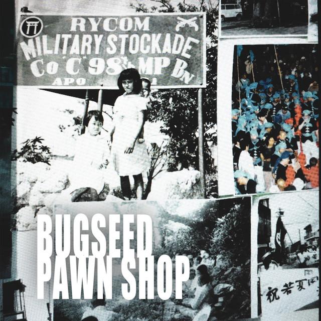 Bugseed – Pawn Shop