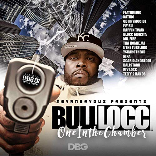 Bull Locc – One In The Chamber