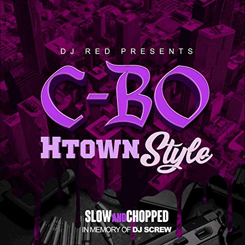 C-Bo – DJ Red Presents: C-Bo Htown Style (Slow And Chopped)