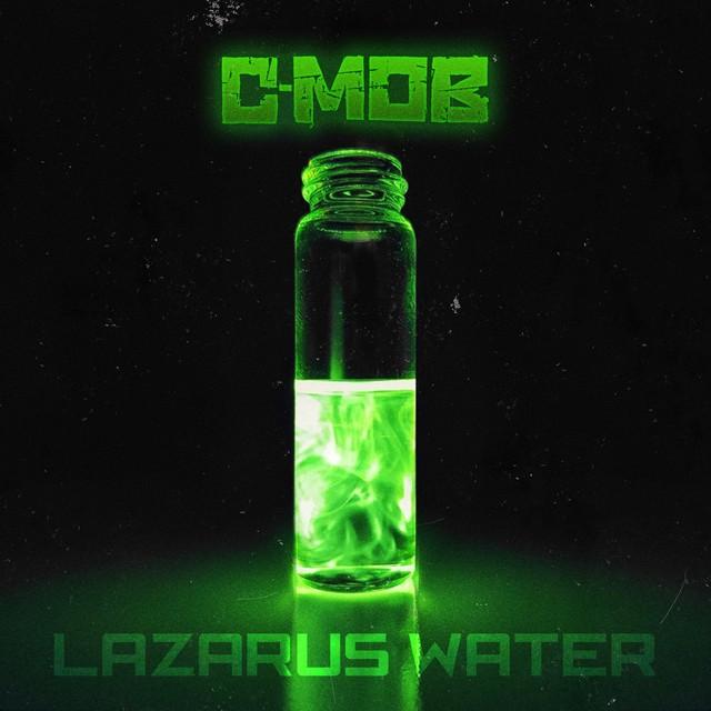 C-Mob – Lazarus Water