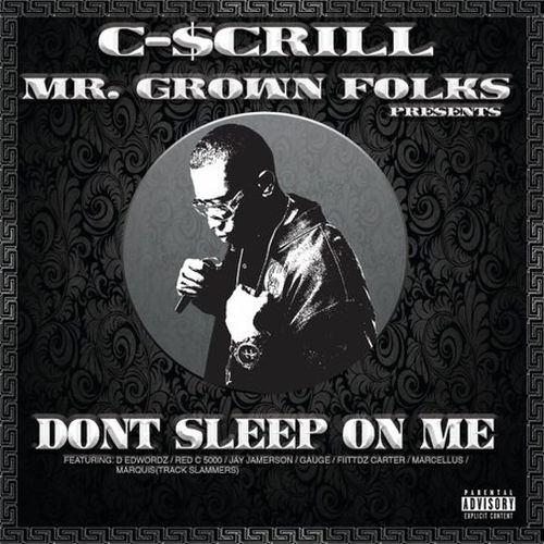 C-Scrill – Dont Sleep On Me
