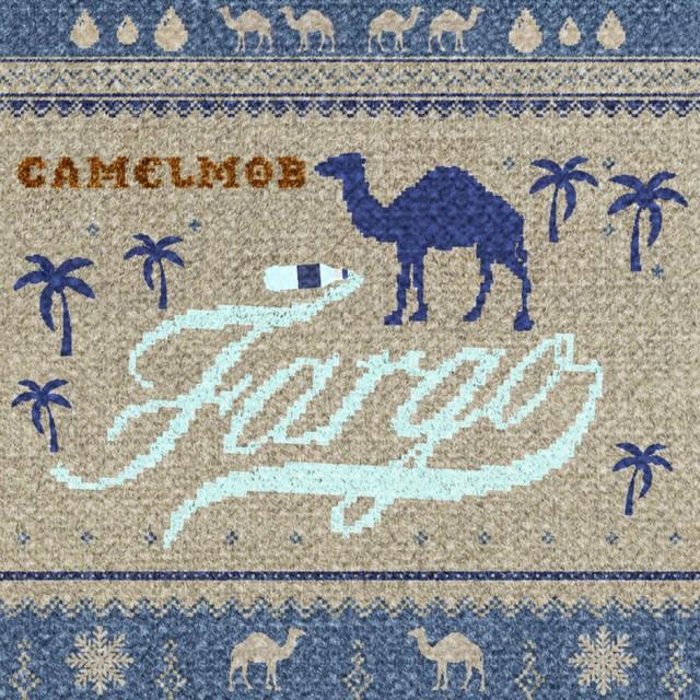 CAMELMOB – Fargo