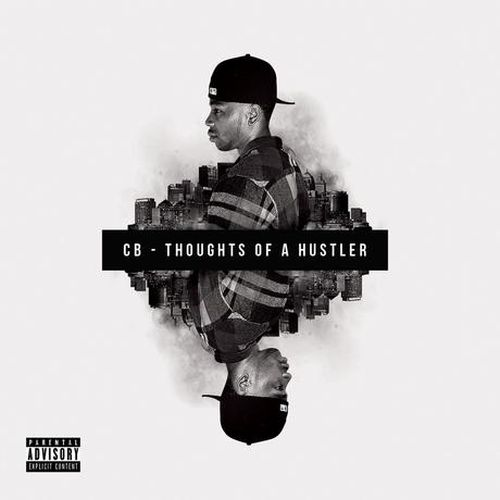 CB – Thoughts Of A Hustler