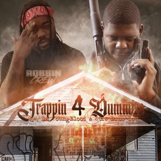 CW Da Youngblood & Str8 Drop Lou – Trappin 4 Dummies