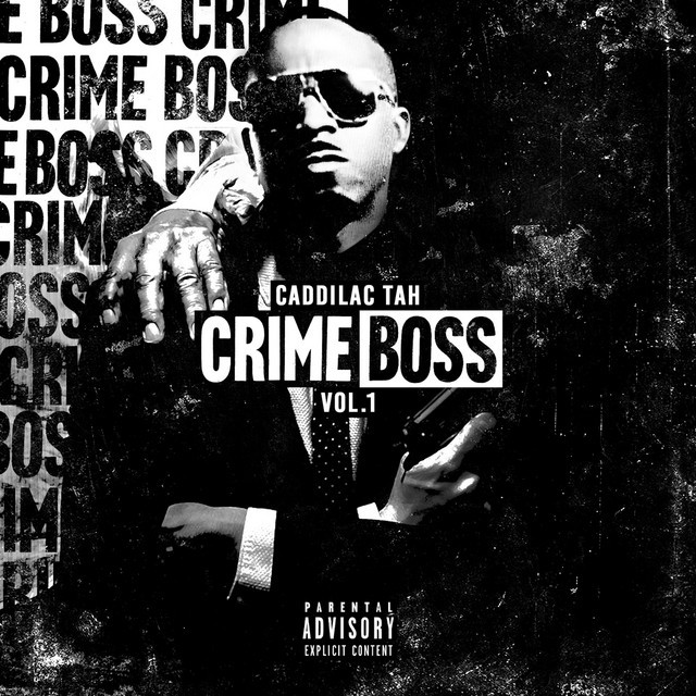 Caddillac Tah – Crime Boss, Vol.1