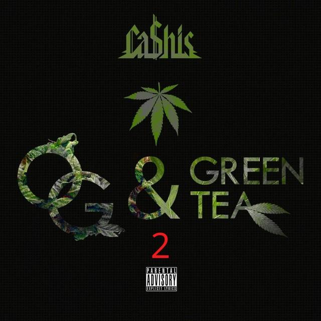 Ca$his – OG & Green Tea 2