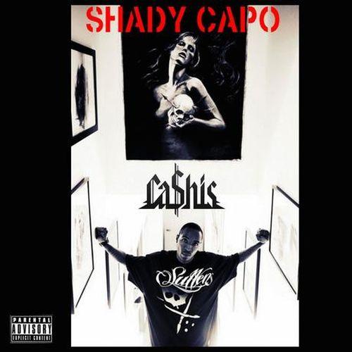 Ca$his – Shady Capo