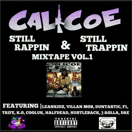 Calicoe – Still Rappin' & Still Trappin'