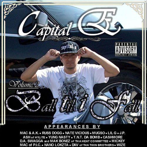 Capital E - Volume 2 - Ball Til I Fall