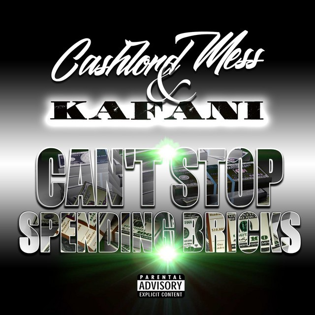 CashLord Mess & Kafani – Can't Stop Spending Bricks